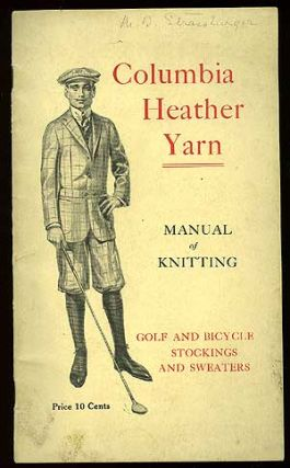 Columbia Heather Yarn. Manual of Knitting. Golf and Bicycle Stockings and Sweaters. Anna SCHUMACKER