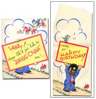 "Birthday Card]: Lawzy! How Ah'd jes' lak to ""Ankle Ovah"" an' - wish yo' a Happy Birthday"