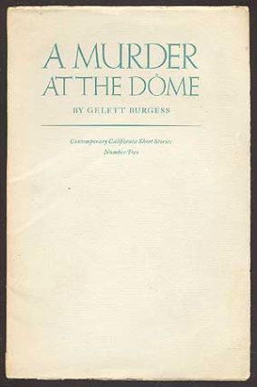 A Murder at the Dome. Gelett BURGESS