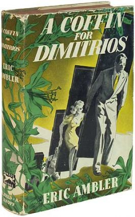 A Coffin for Dimitrios. Eric AMBLER.