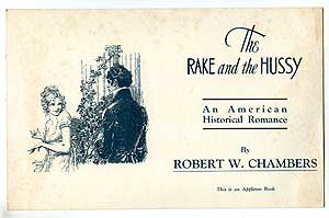 [Small poster]: The Rake and the Hussy: An American Historical Romance. Robert W. CHAMBERS, Norman Price.