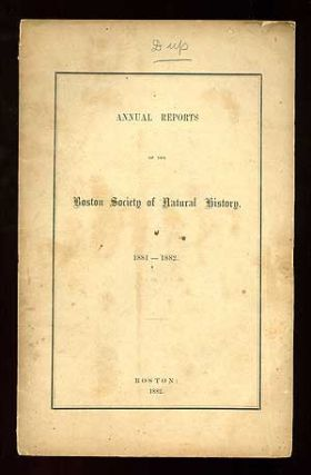 Annual Reports of the Boston Society of Natural History 1881-1882