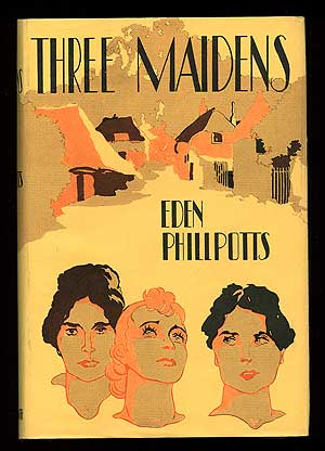 Three Maidens. Eden PHILLPOTTS