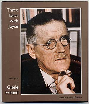 Three Days with Joyce. Gisele FREUND, James Joyce