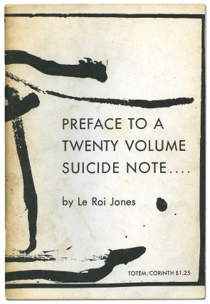 Preface to a Twenty Volume Suicide Note. Amiri BARAKA, LeRoi JONES