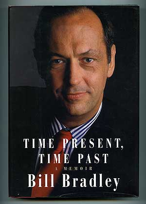 Time Present, Time Past. Bill BRADLEY.
