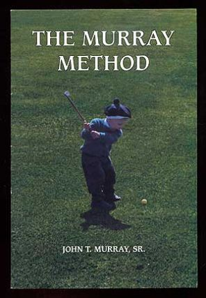 The Murray Method. John T. MURRAY, Sr