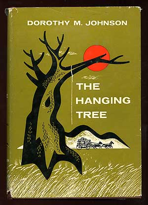The Hanging Tree. Dorothy M. JOHNSON