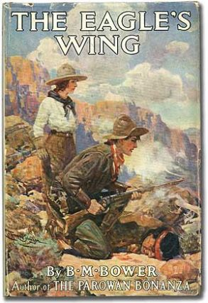 The Eagle's Wing. B. M. BOWER
