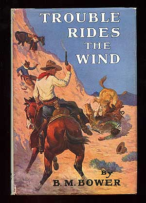 Trouble Rides the Wind. B. M. BOWER