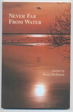 Never Far From Water. Poems