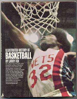 Illustrated History of Basketball. Larry FOX