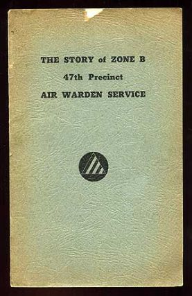 The Story of Zone B. 47th Precinct. Air Warden Service
