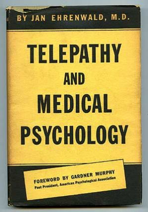 Telepathy and Medical Psychology. Jan EHRENWALD