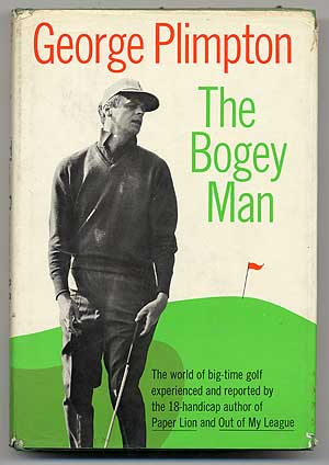 The Bogey Man. George PLIMPTON