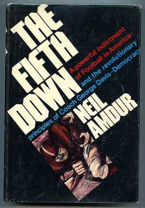 The Fifth Down: Democracy and the Football Revolution. Neil AMDUR.