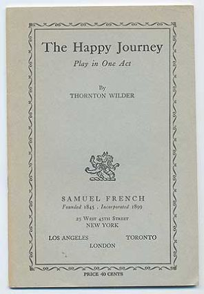 The Happy Journey. Thornton WILDER