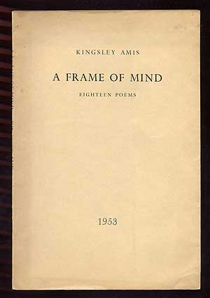 A Frame of Mind: Eighteen Poems. Kingsley AMIS.